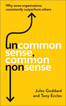 419f33c2-2f15-11e3-814b-138ad8fa7301_Jules Goddard Uncommon Sense, Common Nonsense