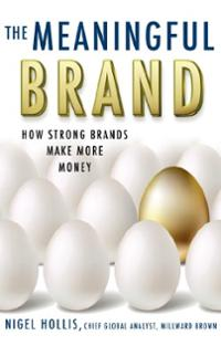 meaningful-brand-how-strong-brands-make-more-money-nigel-hollis-hardcover-cover-art